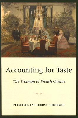 Accounting for Taste By Ferguson, Priscilla Parkhurst